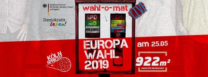 Wahl-O-Mat LIVE von Köln spricht & 922m2 @Brüsseler Platz, 25.05.2019